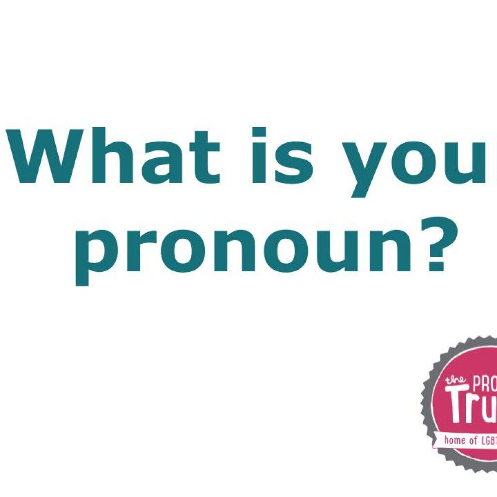 What-Is-Your-Pronoun.Proud Trust pptx