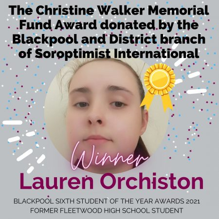 AWARDS 2021_The Christine Walker Memorial Fund Award donated by the Blackpool and District branch of Soroptimist International (1)