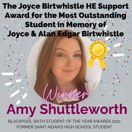 AWARDS 2021_The Joyce Birtwhistle HE Support Award for the Most Outstanding Student in Memory of Joyce & Alan Edgar Birtwhistle (2)